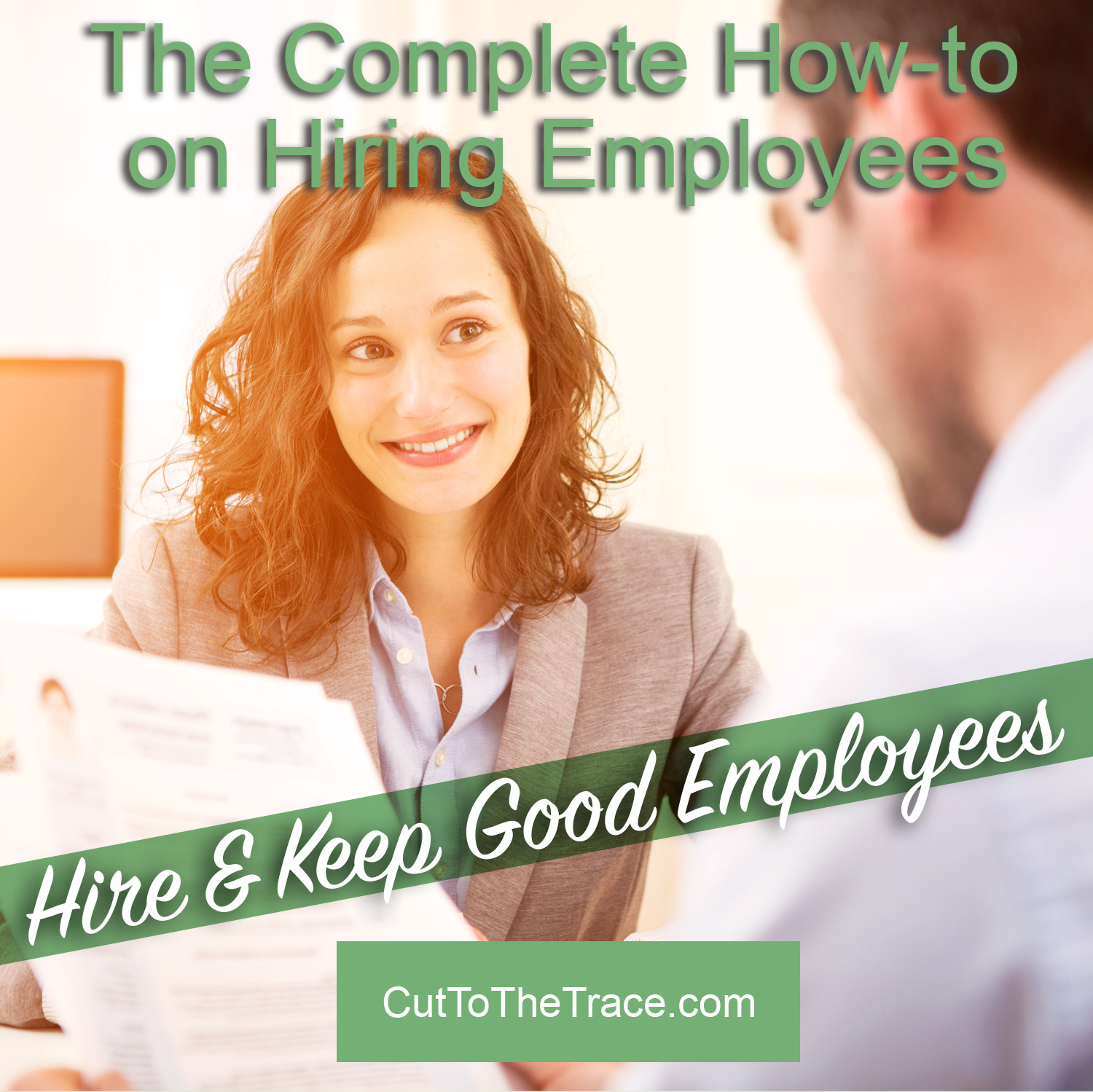 The Complete How-to on hiring and keeping good employees.